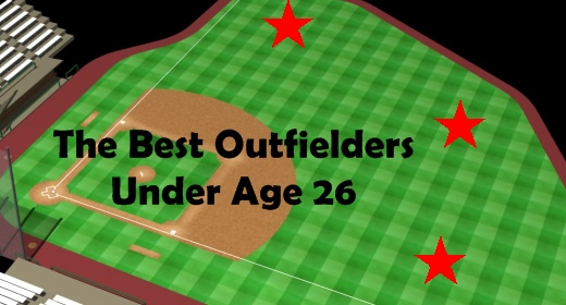 Best Outfielders Under Age 26