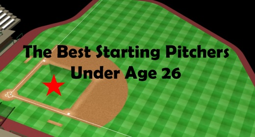 Best Starting Pitchers Under Age 26